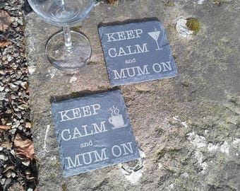 Slate Coaster Laser Engraved Keep Calm and Mum On with Wine Glass Tea or Coffee Cup
