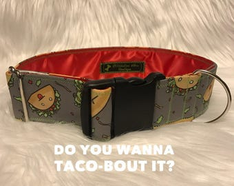 Do you wanna taco-bout it: taco dog collar, tacos, dog collar