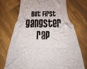 But First Gangster Rap muscle tank