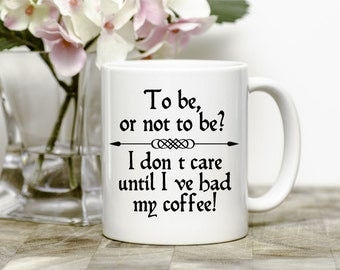 Shakespeare Quote Mug, Funny Coffee Mugs, Coffee Lovers Gift