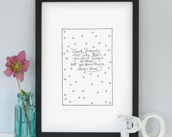 Good Friends art print - art print - calligraphy print - modern calligraphy - made in UK - friendship gifts - inspiring quote - best friends