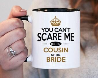 Cousin   of the Bride, Cousin   of the Bride Mug , Cousin   of the Bride shower gift , Cousin   of the Bride gift idea , Cousin