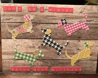 Dachshund Don't Be A Wiener About Your Birthday Card