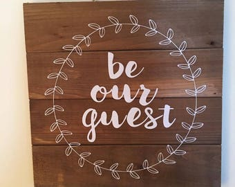 Be Our Guest - Pallet Sign