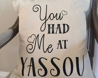Pillow Cover, You had me at Yassou pillow, You had me at hello pillow