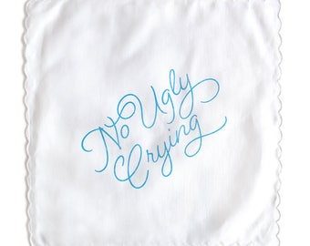 No Ugly Crying (Blue) White Handkerchief