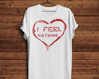 I Feel Nathing Red Heart Funny Sarcastic Love T Shirt