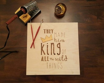 Where the Wild Things Are | They Made Him King of All the Wild Things | Wood Burning | Plywood | Nursery Decor | Playroom