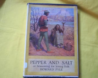 Pepper and Salt or Seasoning for Young Folk by Howard Pyle