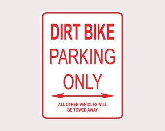 "Dirt Bike Parking Only All Others Towed 9"" x 12"" Heavy Duty Aluminum Warning Parking Sign"