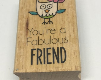 Rubber Stamp - You're a Fabulous Friend - Scrapbooking - Card Making Supplies - Wood Mount Stamp