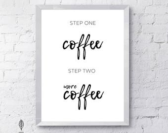 Step One COFFEE | Eco-friendly Printable Art Instant Download. Black and White Modern Minimalist Print. Typography Wall Art Poster.