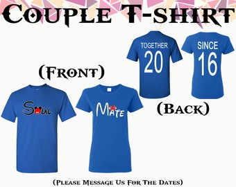 Soul Mate T Shirt Soul Mate With Together Since On Back Front Back Printed Tshirt Couple T Shirts Couple Shirt Couple Tees Gift For Couple
