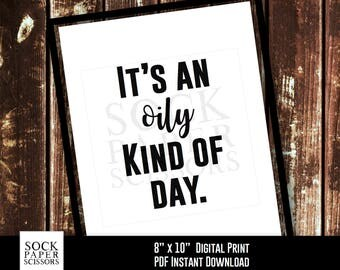 Printable Print Essential Oil Art, Oily Kind of Day, Essential Oil Quote, Essential Oil Saying, Oil Gift, PDF Digital Download, SKU-REO109