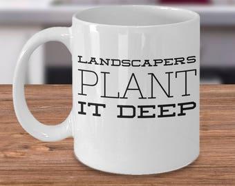 Gift Ideas For Gardeners - Rude Sexy Gardeners Mug - Funny Landscaper Mug - Presents For Gardeners - Landscaper Coffee Cup