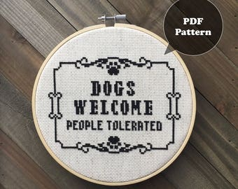 Dogs Welcome People Tolerated - Dog Lover Cross Stitch Pattern - PDF Instant Download - Funny Cross Stitch