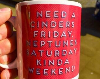 Cinders Friday, Neptunes Saturday Mug
