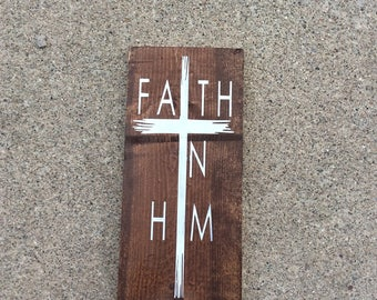Faith in him, religious sign, home decor sign, cross, inspirational, Wall decor, baptism gift, religious gift