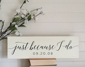 JUST BECAUSE I do | custom wood sign | farmhouse decor | gallery wall | quote | wedding | anniversary | customize your date | personalize