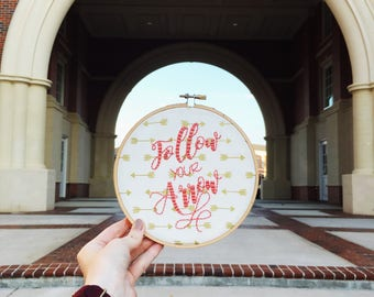 Follow Your Arrow Embroidered Hoop Art