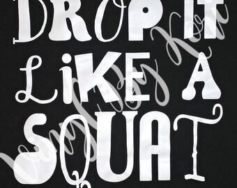 Women's T-Shirt - Drop it Like a Squat - Workout - Gym Humor - Tank/T-Shirt - Custom