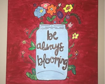 Be Always Blooming Canvas