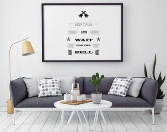 Keep Calm And Wait For The Bell - Quote Print - Illustration - Keep Calm Art - Wall Art - Home Decor