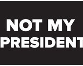 New NOT MY PRESIDENT, Anna Joyce, Portland Oregon, Womens Movement,