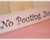 No Pouting Zone SIGN HAND PAINTED for Susan