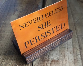 Nevertheless She Persisted mini copper art letter art for desk, Elizabeth Warren quote, small copper artwork 3x5 inches with wood stand