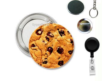 """1.5"""" No Calorie Chocolate Chip Cookie Mylar Pin Back Button 1.5 inch Badge Reel with retractable cord or 1 1/2 Inch Button Cookie Key Chain"""