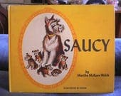 "Vintage 1968 Hardcover Book ""Saucy"", by Martha McKeen Welch, Illustrated by Unada  Fictional"