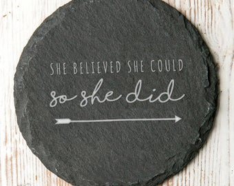 She Believed She Could Slate Coaster