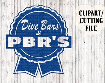 dive bars and pbr's svg, pabst blue ribbon cut file, beer svg, vinyl decal svg, tshirt design, vector art, silhouette files, cricut files