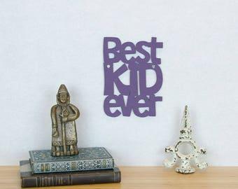Sign For Kids Room, Children's Bedroom Sign, Best Kid Ever Sign, Sign For Kids Room, Pre Teen Wood Sign