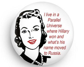 Feminist Funny Gift Magnet or PInback, Hillary Fans