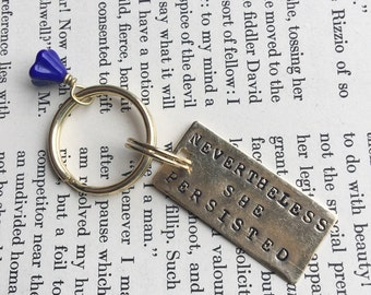 Keychain - NEVERTHELESS SHE PERSISITED