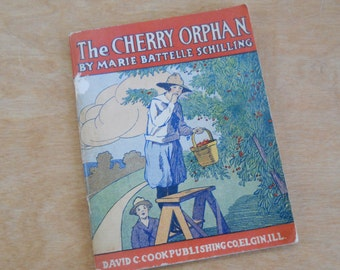 Vintage 1919 Paperback The Cherry Orphan • Marie Battelle Schilling David C. Cook Publishing