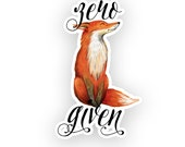 Weatherproof Vinyl Sticker - Zero Fox Given-  Unique, Fun Sticker for Car, Luggage, Laptop - Artstudio54