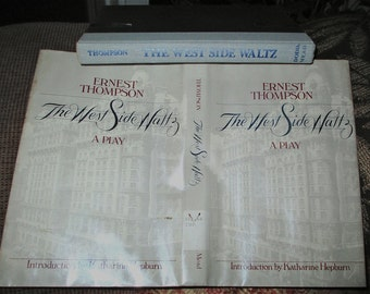 West Side Waltz  A Play in 3/4 Time Ernest Thompson 1982 Intro Katharine Hepburn, Lesson in Friendship, Independence and Hope for 3 Women
