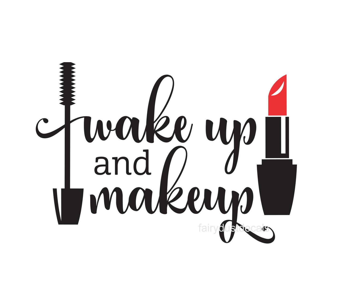 Writing Wall Art Stickers Wake Up And Makeup Makeup Decal Cosmetics Mascara Decal