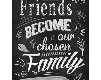 Home Decor Wall Art-Friends Become our Chosen Family, chalkboard print, Typography quote,Living Room Quote Art, Black White Poster Artwork
