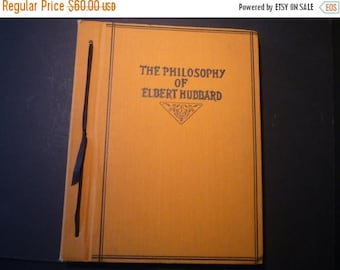 SALE The Philosophy of Elbert Hubbard - Very Fine Condition - arts and crafts - mission style Roycroft publishing 1930 First Edition - rare