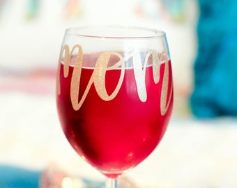 Mom Wine Glass - Mom Gift - Mothers Day Present - Mother Gift - Mom Glass - Mom Wine Goblet - Gift for Mom -Unique Mothers Day Gift