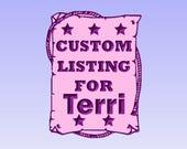 Custom listing for Terri