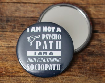 Highly Functioning Sociopath  - 2.25 inch Pocket Mirror