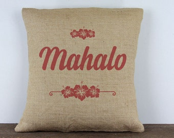Mahalo Hawaiian Saying Burlap Pillow 16x16 // decorator pillow // Custom pillows