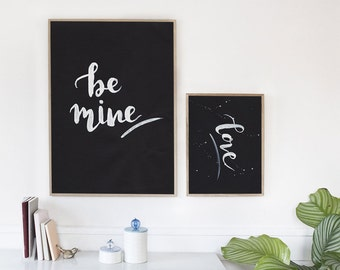 Be Mine Print - Inspirational Print, Hand-lettered, Typography, White Ink Brush, Bedroom, Gallery Wall, Monochrome, Valentines, Anniversary.