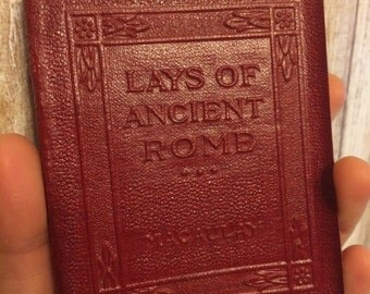Lays of Ancient Rome by THOMAS BABINGTON MACAULAY  Miniature Book Robert K Haas Inc Little Leather Library  1920s Antique Vintage