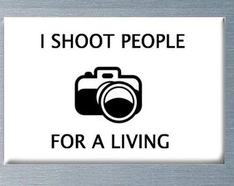 I Shoot People For A Living Magnet, Photography Humor